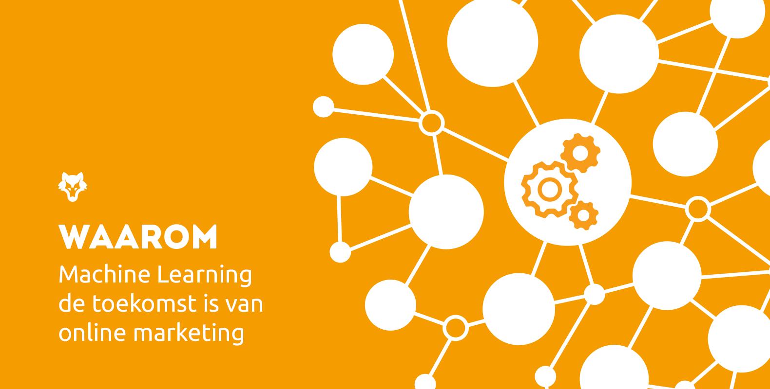 Waarom machine learning de toekomst is van online marketing