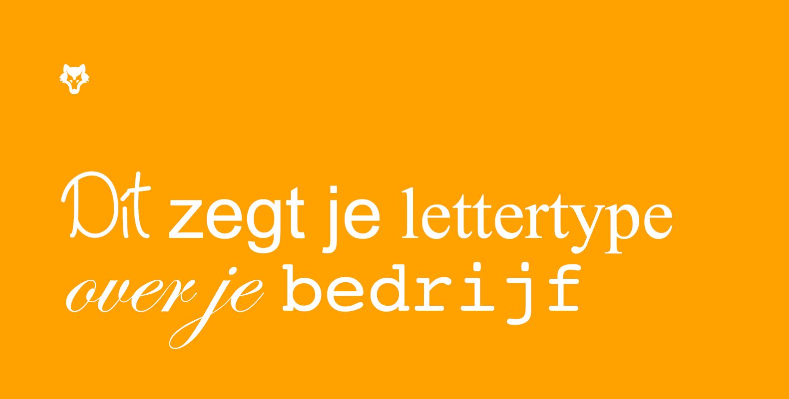 Dít zegt je lettertype over je bedrijf
