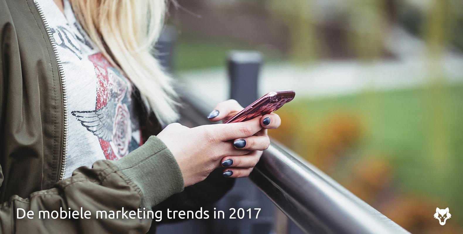 De mobiele marketing trends in 2017