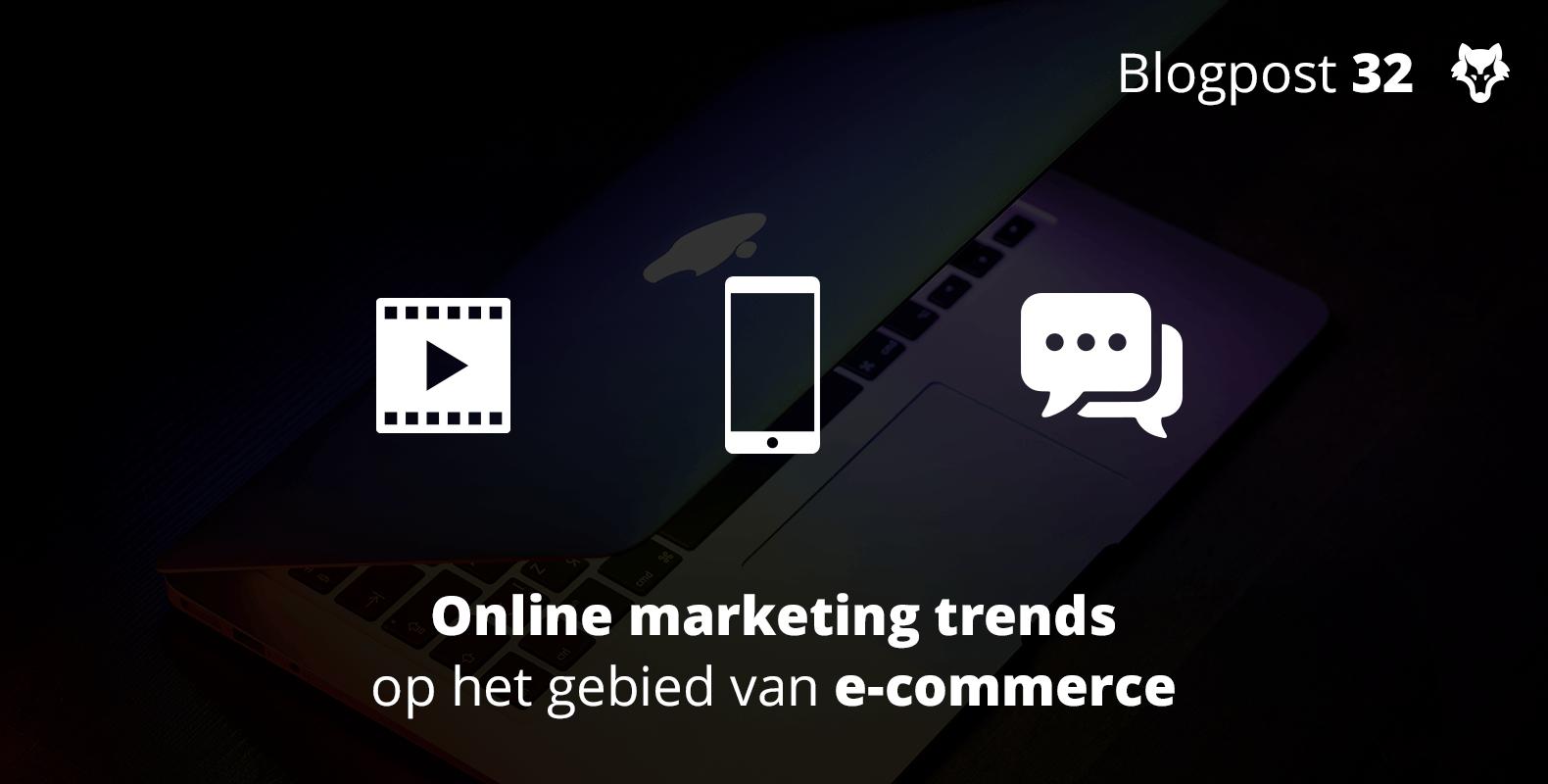 Online marketing trends op het gebied van e-commerce