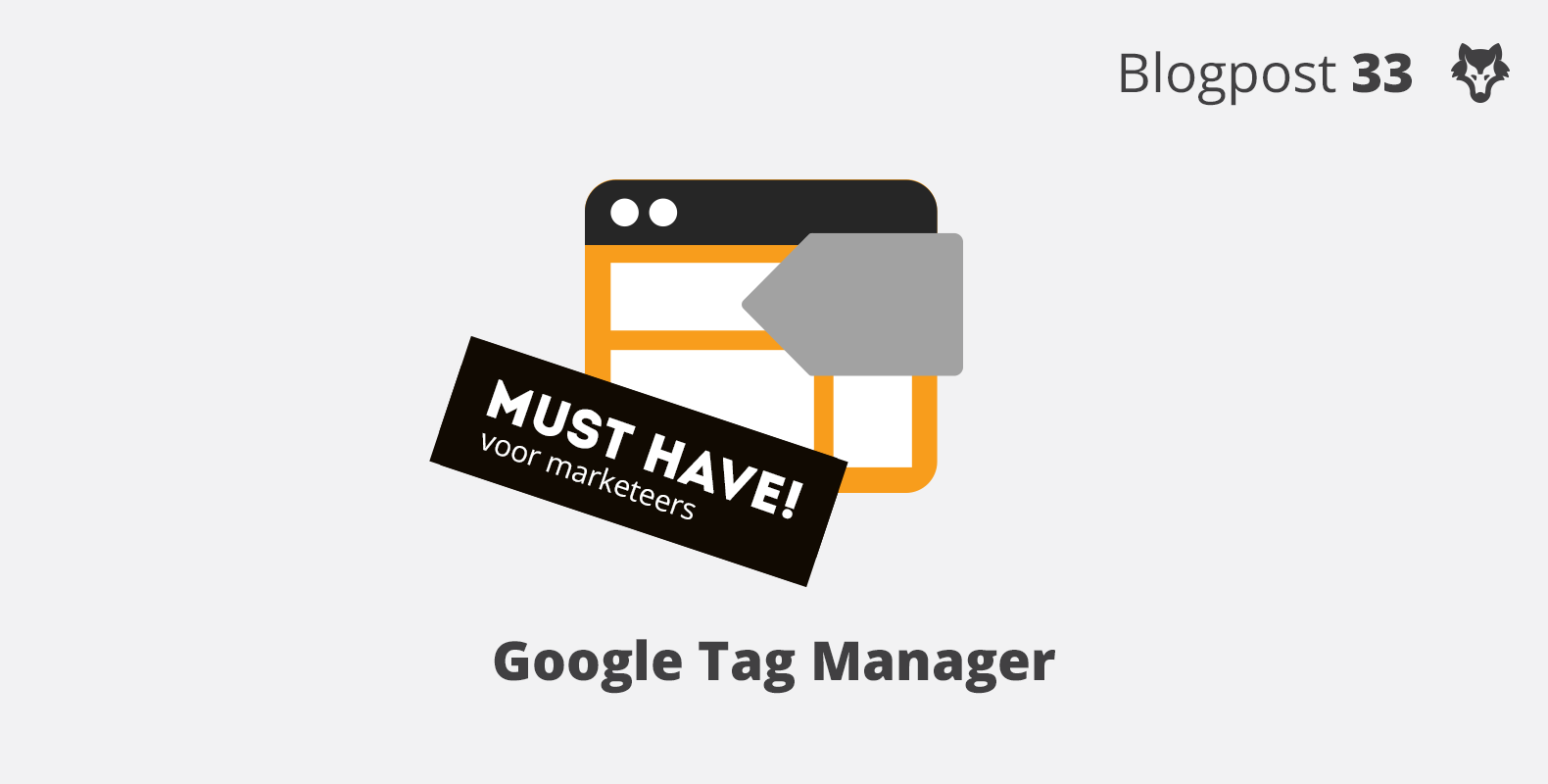 Must have voor marketeers: Google Tag Manager