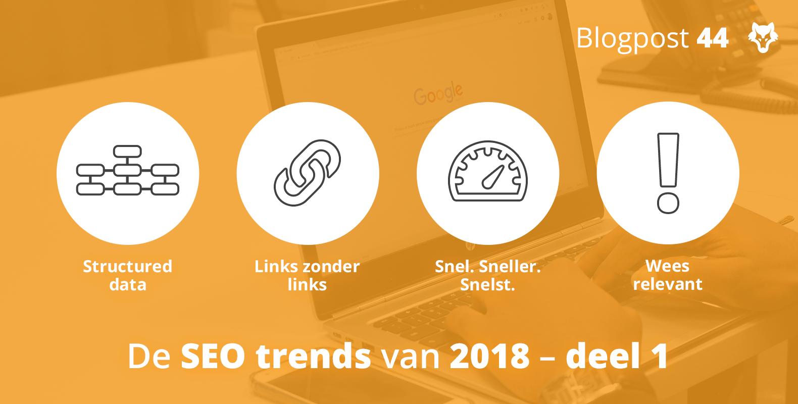 Dit zijn de SEO trends van 2018 – deel 1