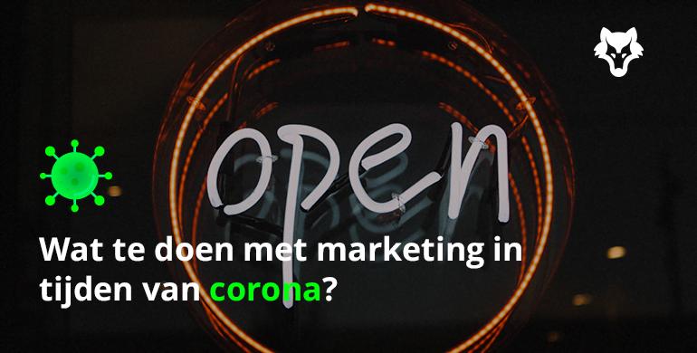 Wat te doen met marketing in tijden van corona?