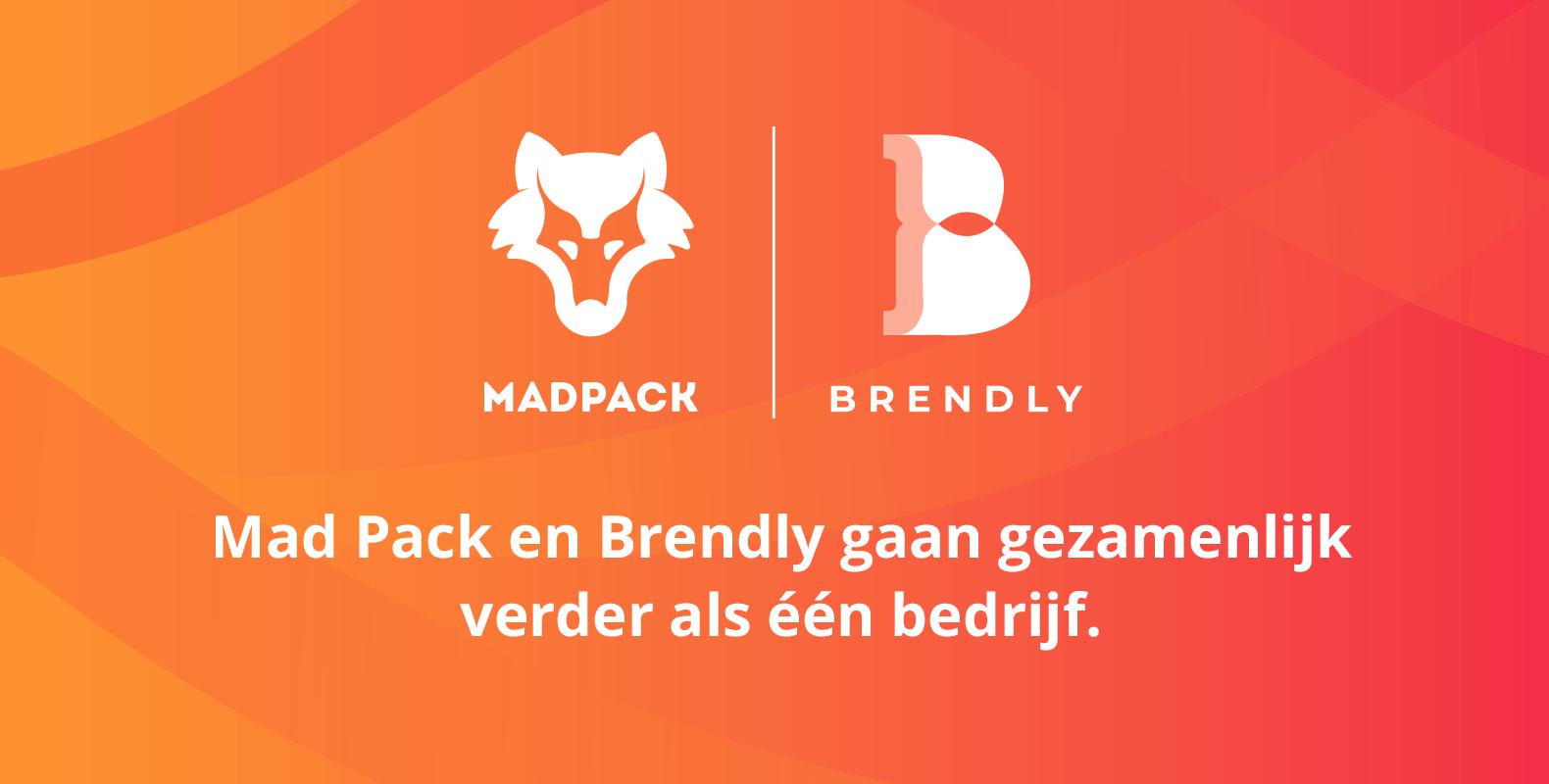Mad Pack en Brendly gaan gezamenlijk verder als één bedrijf